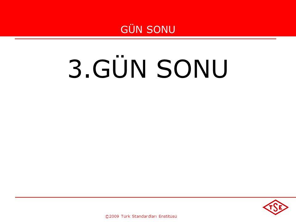 ©2009 Türk Standardları Enstitüsü STANDARDLARIN KONTROLU  Beş yılda bir standardlar gözden geçirilir. (ISO Protokolü)  ISO/TC176 Kalite Yönetim Sist