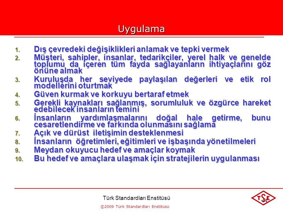 ©2009 Türk Standardları Enstitüsü TÜRK STANDARDLARI ENSTİTÜSÜ53 2-LİDERLİK  Liderler kuruluşun amacını ve yönünü belirlerler.  Kuruluşun amaçlarının