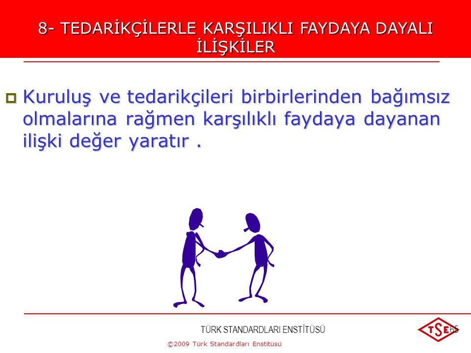 ©2009 Türk Standardları Enstitüsü TÜRK STANDARDLARI ENSTİTÜSÜ64Uygulama 1. Hedeflerle ilgili ölçümlerin alınması, veri ve bilgi toplanması 2. Veri ve