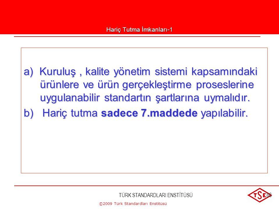 ©2009 Türk Standardları Enstitüsü TÜRK STANDARDLARI ENSTİTÜSÜ85 •Veriler ve tetkik raporlarından, düzeltici faaliyetlerden, uygun olmayan üründen ve d