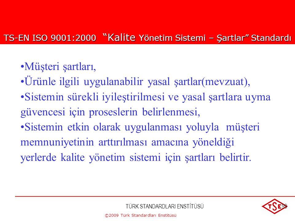 """©2009 Türk Standardları Enstitüsü TÜRK STANDARDLARI ENSTİTÜSÜ98 Kapsam 1.1 Genel Not 1 - Bu Standard'da """"ürün """" terimi ile yalnızca aşağıdakiler kaste"""