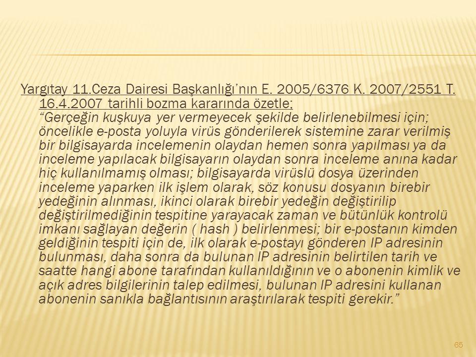 """Yargıtay 11.Ceza Dairesi Başkanlığı'nın E. 2005/6376 K. 2007/2551 T. 16.4.2007 tarihli bozma kararında özetle; """"Gerçeğin kuşkuya yer vermeyecek şekild"""