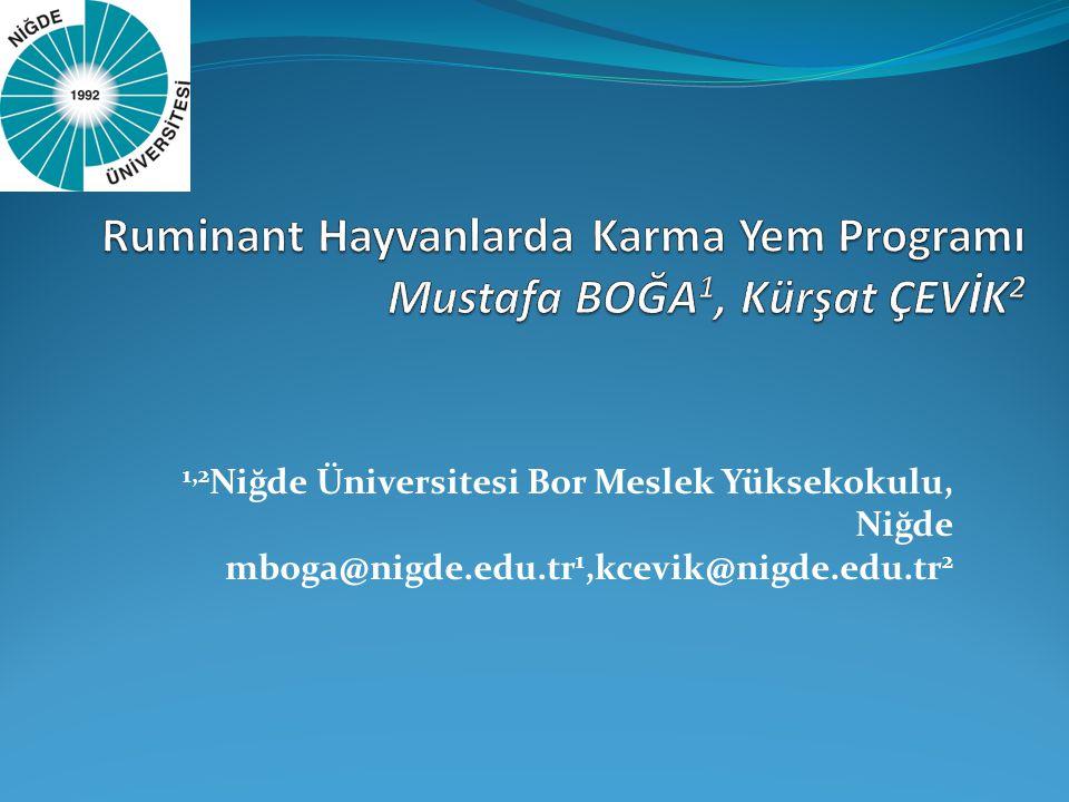 1,2 Niğde Üniversitesi Bor Meslek Yüksekokulu, Niğde mboga@nigde.edu.tr 1,kcevik@nigde.edu.tr 2