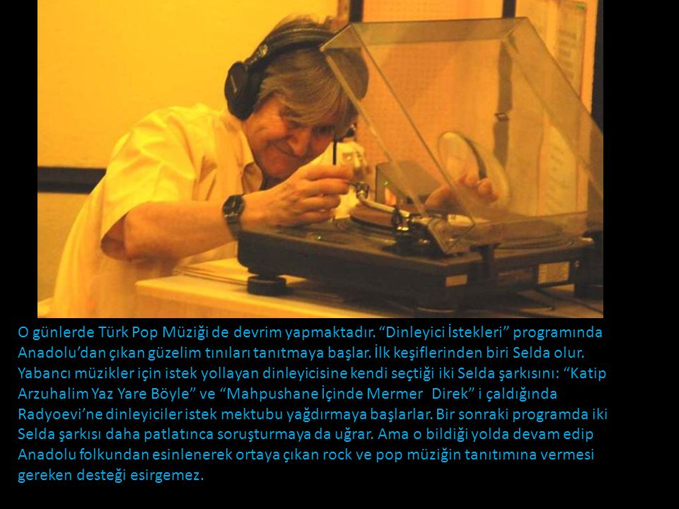 O günlerde Türk Pop Müziği de devrim yapmaktadır.