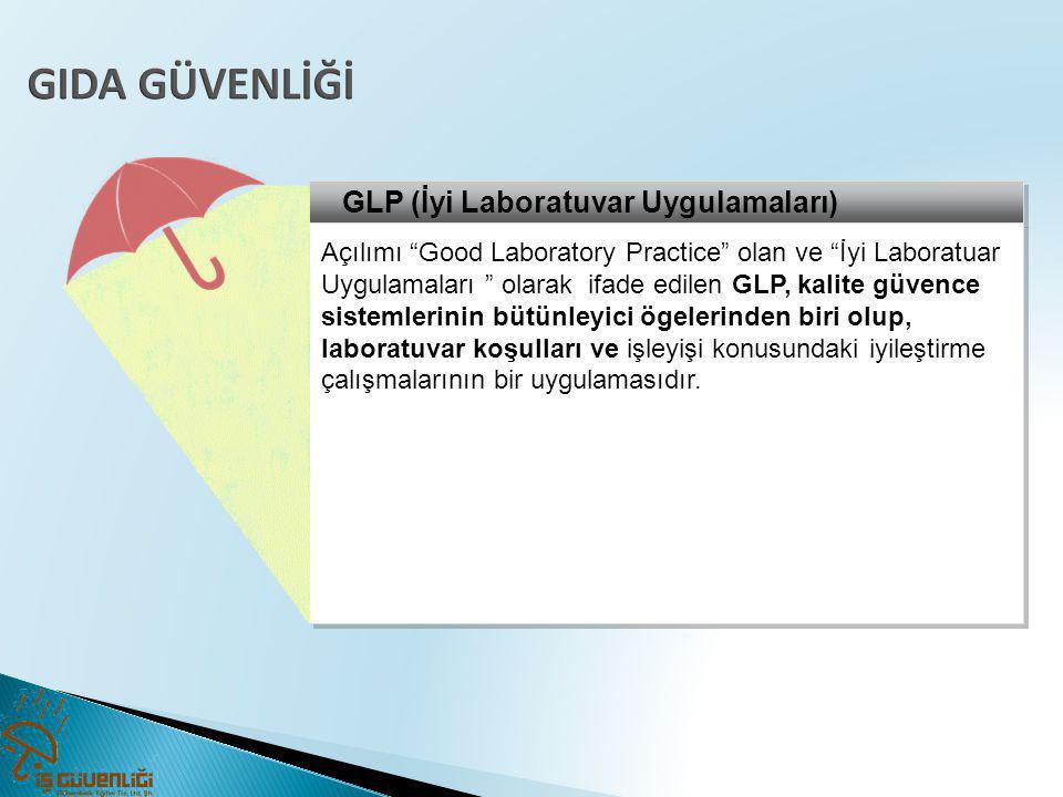 """GLP (İyi Laboratuvar Uygulamaları) Açılımı """"Good Laboratory Practice"""" olan ve """"İyi Laboratuar Uygulamaları """" olarak ifade edilen GLP, kalite güvence s"""
