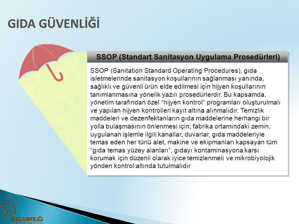 SSOP (Standart Sanitasyon Uygulama Prosedürleri) SSOP (Sanitation Standard Operating Procedures), gıda isletmelerinde sanitasyon koşullarının sağlanma