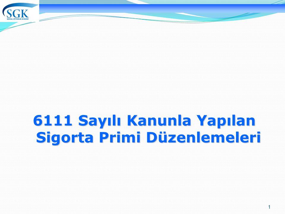 1 6111 Sayılı Kanunla Yapılan Sigorta Primi Düzenlemeleri 1