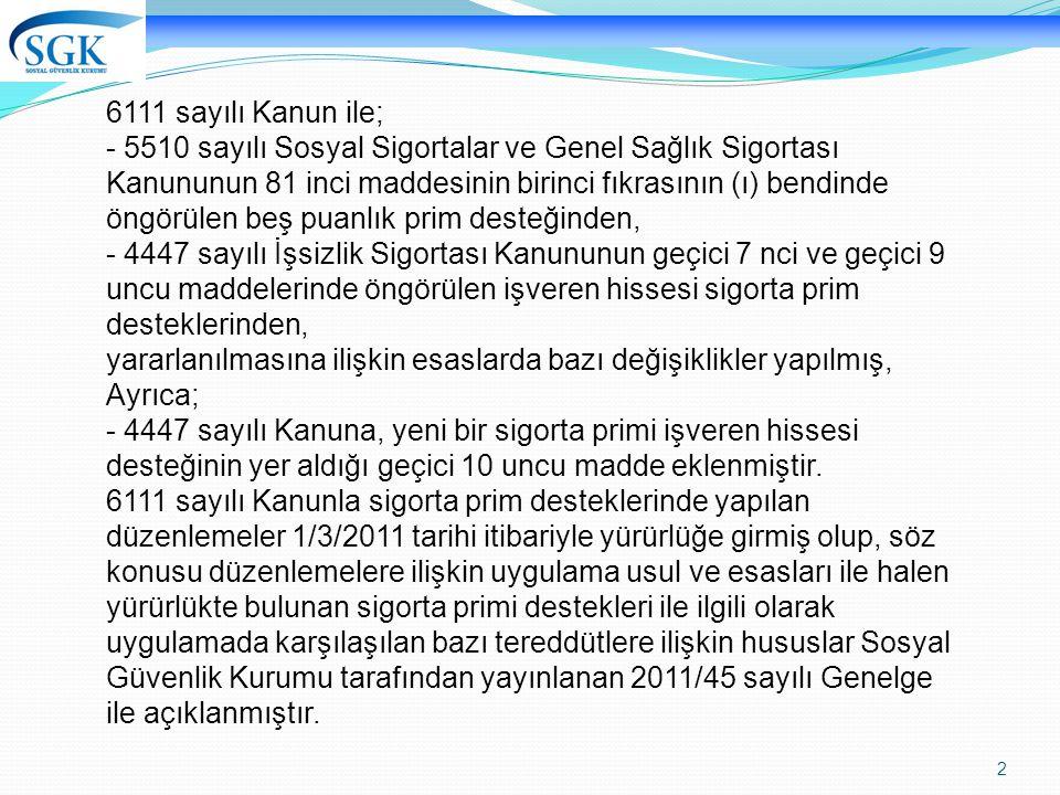 23 a.2) Mesleki yeterlilik belgesi sahibi olup belgede belirtilen meslek ya da alanlarda işe alınan ve/veya çalıştırılan ve ayrıca Türkiye İş Kurumuna kayıtlı işsiz olanlardan dolayı, ellidört ay süreyle, a.3) Mesleki ve teknik eğitim veren orta veya yüksek öğretimi ya da Türkiye İş Kurumunca düzenlenen işgücü yetiştirme kursunu bitirip belgede belirtilen meslek ya da alanlarda işe alınan ve/veya çalıştırılan, ancak Türkiye İş Kurumuna kayıtlı işsiz olmayanlardan dolayı, otuzaltı ay süreyle,
