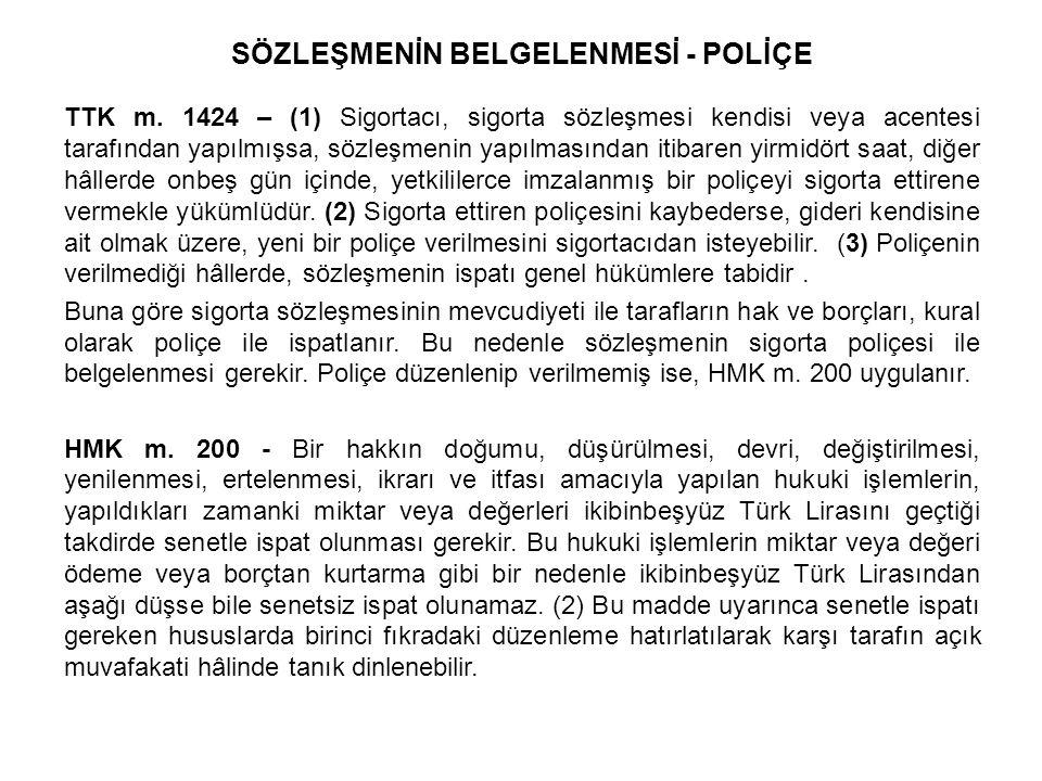 SÖZLEŞMENİN BELGELENMESİ - POLİÇE TTK m.