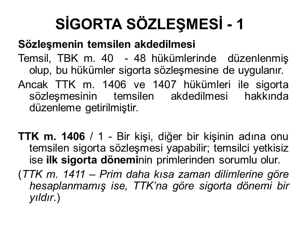 SİGORTA SÖZLEŞMESİ - 1 Sözleşmenin temsilen akdedilmesi Temsil, TBK m.