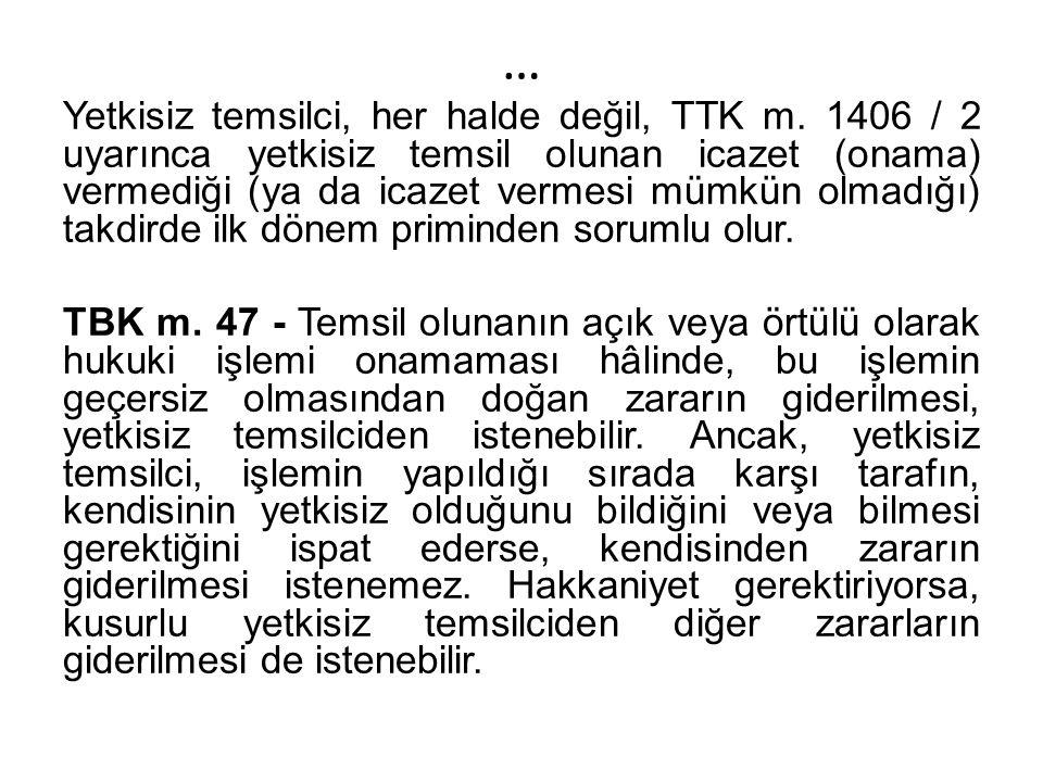 … Yetkisiz temsilci, her halde değil, TTK m.