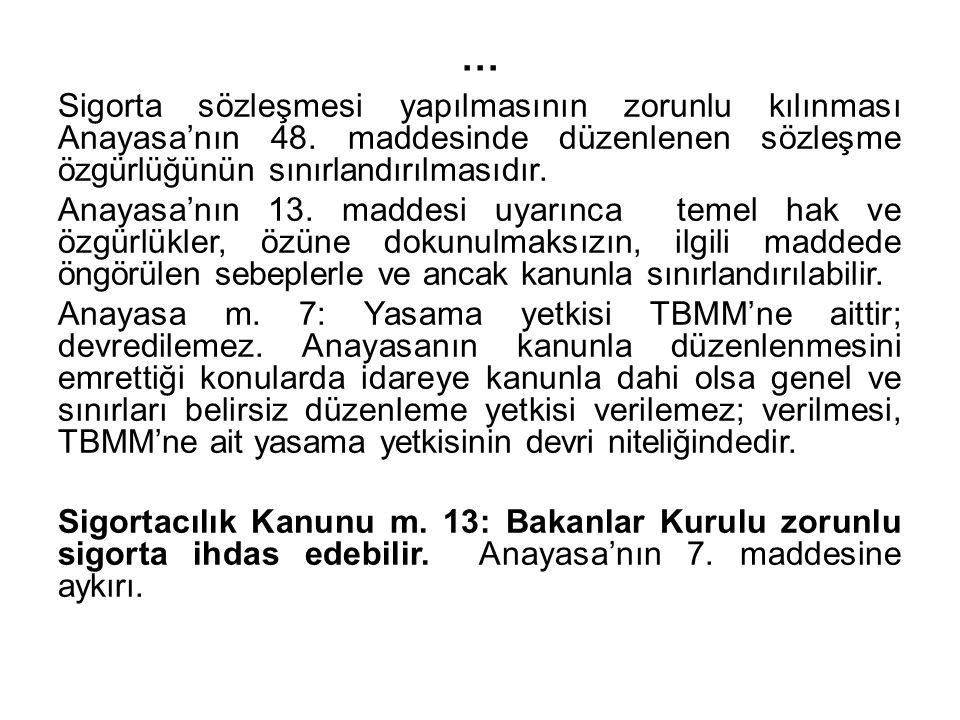 … Sigorta sözleşmesi yapılmasının zorunlu kılınması Anayasa'nın 48.
