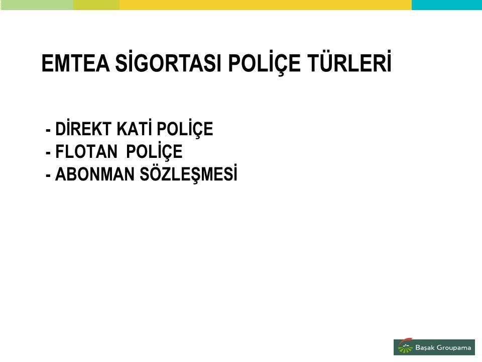 - DİREKT KATİ POLİÇE - FLOTAN POLİÇE - ABONMAN SÖZLEŞMESİ EMTEA SİGORTASI POLİÇE TÜRLERİ