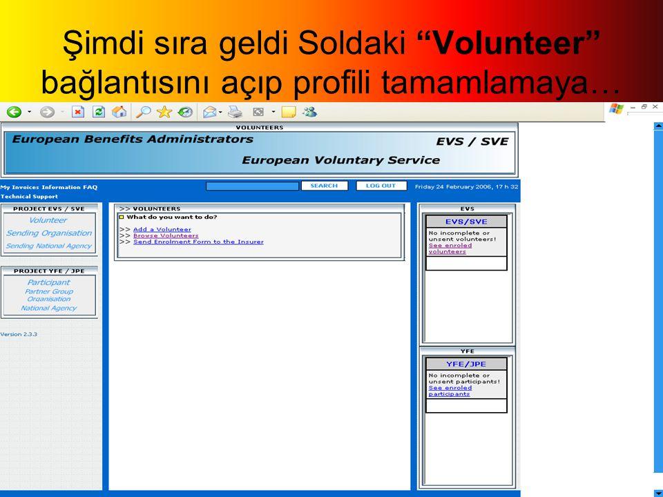 """Şimdi sıra geldi Soldaki """"Volunteer"""" bağlantısını açıp profili tamamlamaya…"""