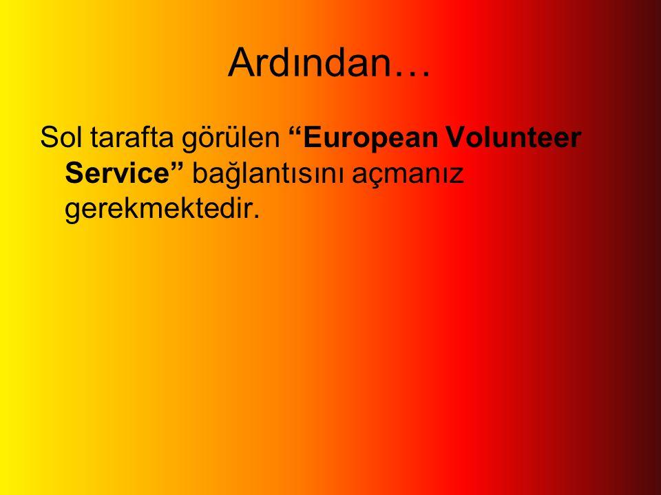 """Ardından… Sol tarafta görülen """"European Volunteer Service"""" bağlantısını açmanız gerekmektedir."""
