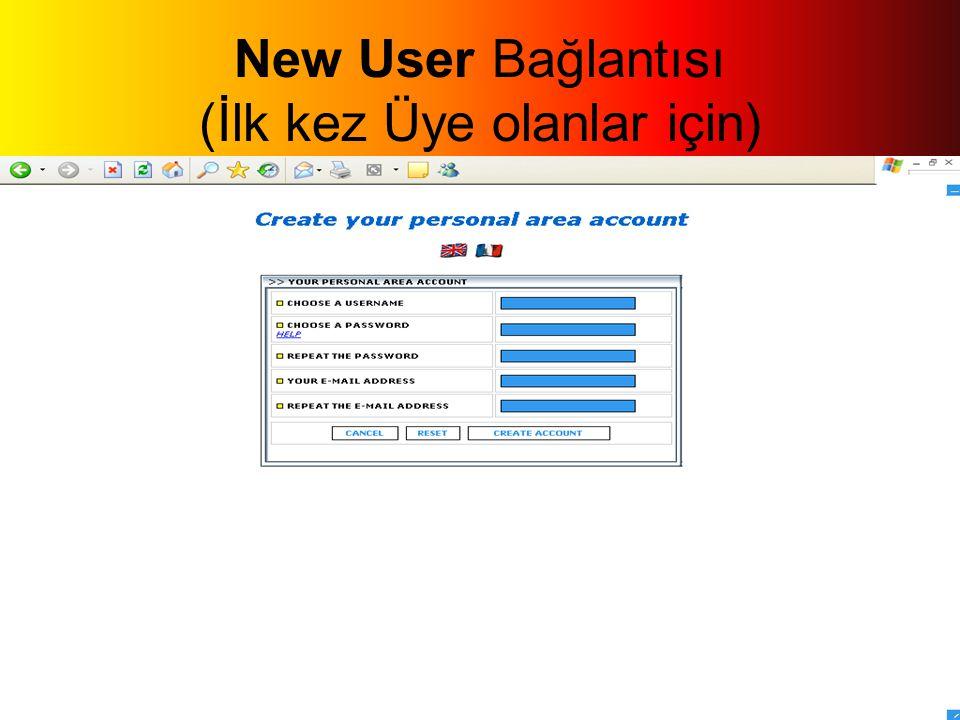 New User Bağlantısı (İlk kez Üye olanlar için)
