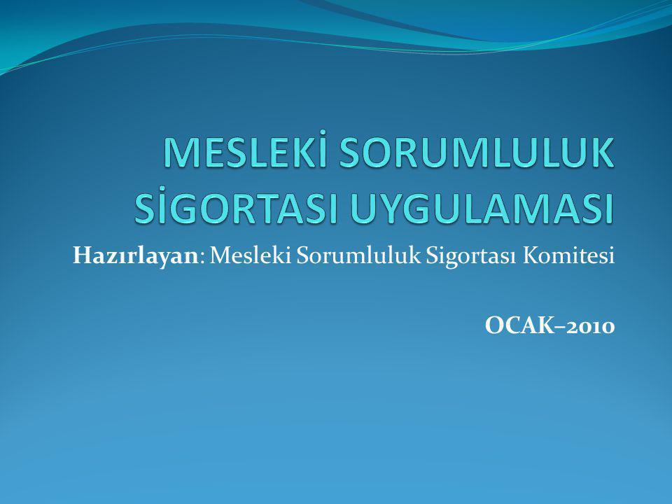 Hazırlayan: Mesleki Sorumluluk Sigortası Komitesi OCAK–2010