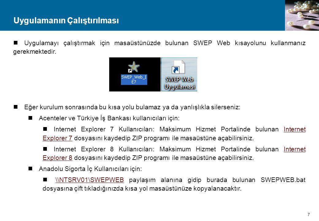 Uygulamanın Çalıştırılması  Uygulamayı çalıştırmak için masaüstünüzde bulunan SWEP Web kısayolunu kullanmanız gerekmektedir.  Eğer kurulum sonrasınd