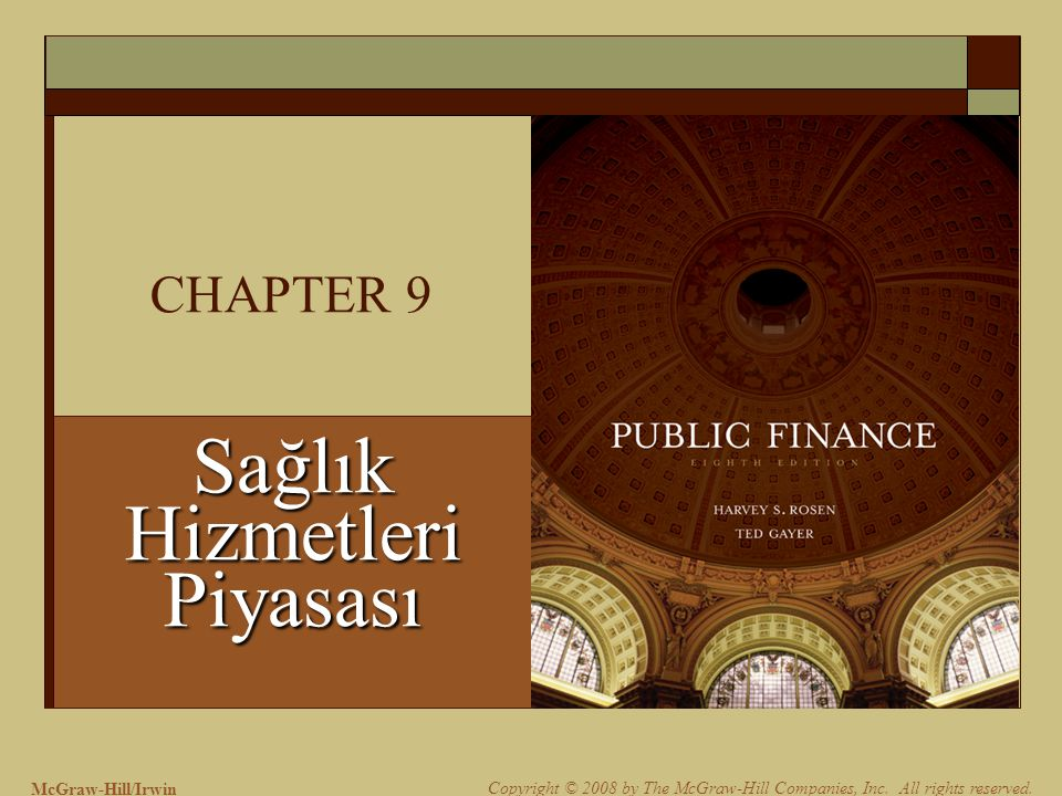 McGraw-Hill/Irwin Copyright © 2008 by The McGraw-Hill Companies, Inc. All rights reserved. CHAPTER 9 Sağlık Hizmetleri Piyasası