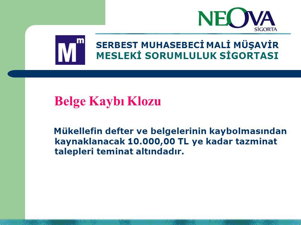 Mükellefin defter ve belgelerinin kaybolmasından kaynaklanacak 10.000,00 TL ye kadar tazminat talepleri teminat altındadır. SERBEST MUHASEBECİ MALİ MÜ
