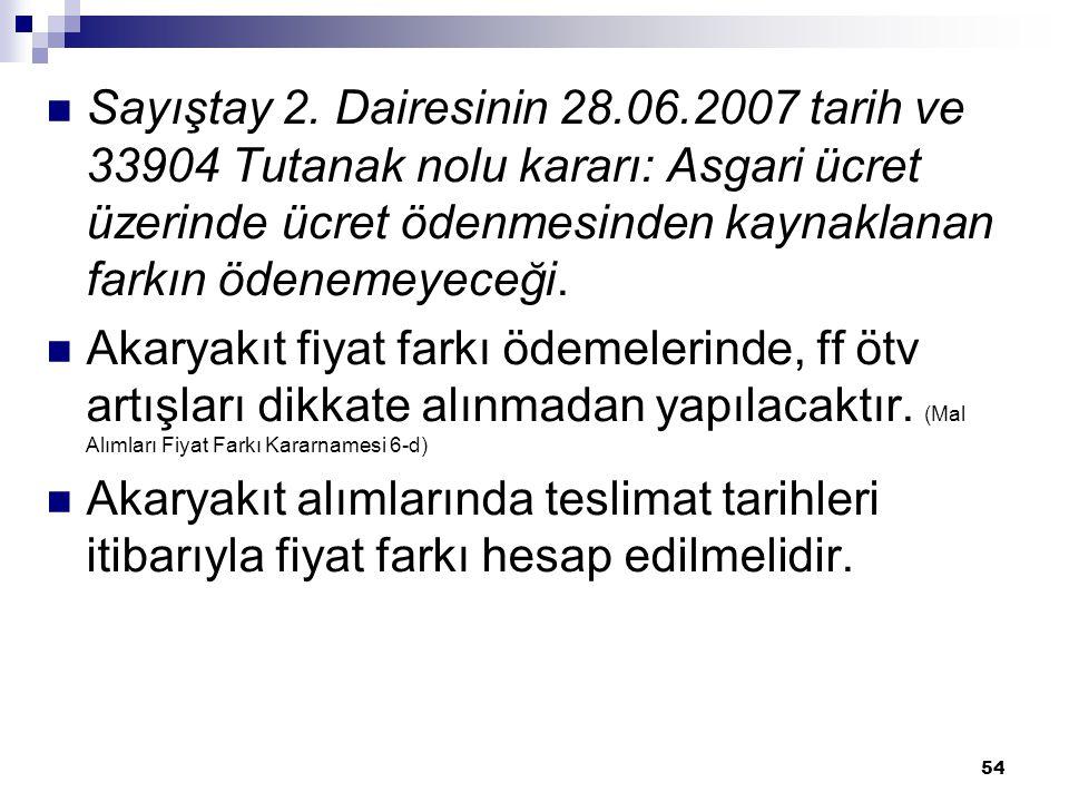 54  Sayıştay 2. Dairesinin 28.06.2007 tarih ve 33904 Tutanak nolu kararı: Asgari ücret üzerinde ücret ödenmesinden kaynaklanan farkın ödenemeyeceği.