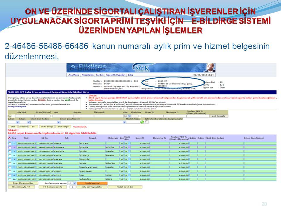 2-46486-56486-66486 kanun numaralı aylık prim ve hizmet belgesinin düzenlenmesi, 20
