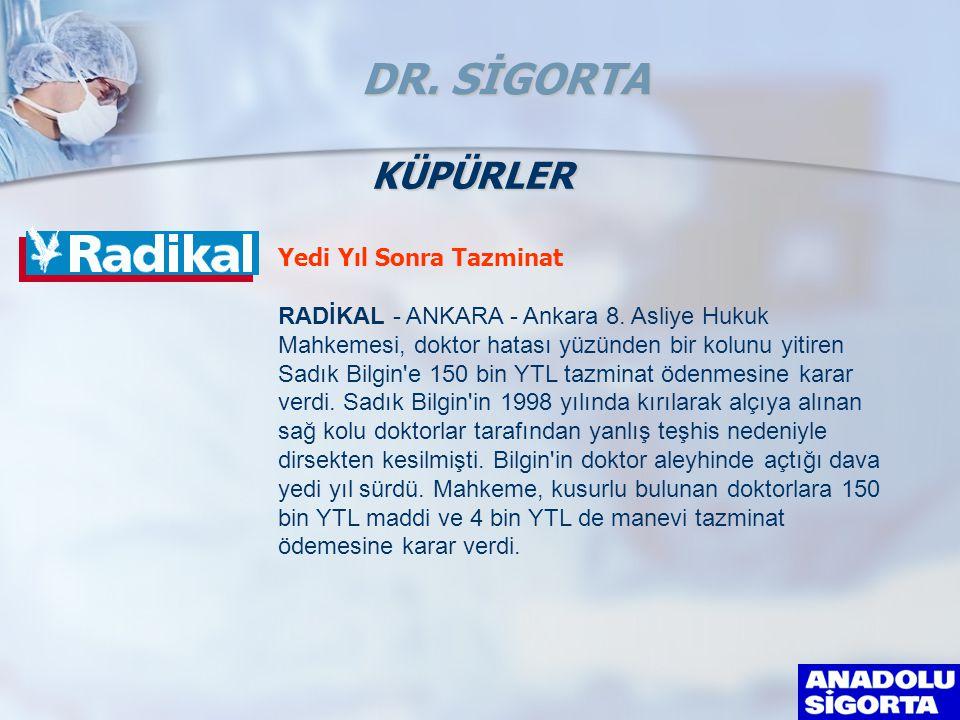 Yedi Yıl Sonra Tazminat RADİKAL - ANKARA - Ankara 8.