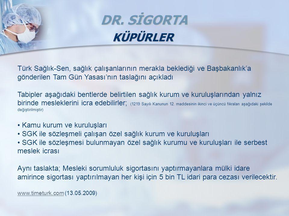 KÜPÜRLER Türk Sağlık-Sen, sağlık çalışanlarının merakla beklediği ve Başbakanlık'a gönderilen Tam Gün Yasası'nın taslağını açıkladı Tabipler aşağıdaki bentlerde belirtilen sağlık kurum ve kuruluşlarından yalnız birinde mesleklerini icra edebilirler; (1219 Sayılı Kanunun 12.