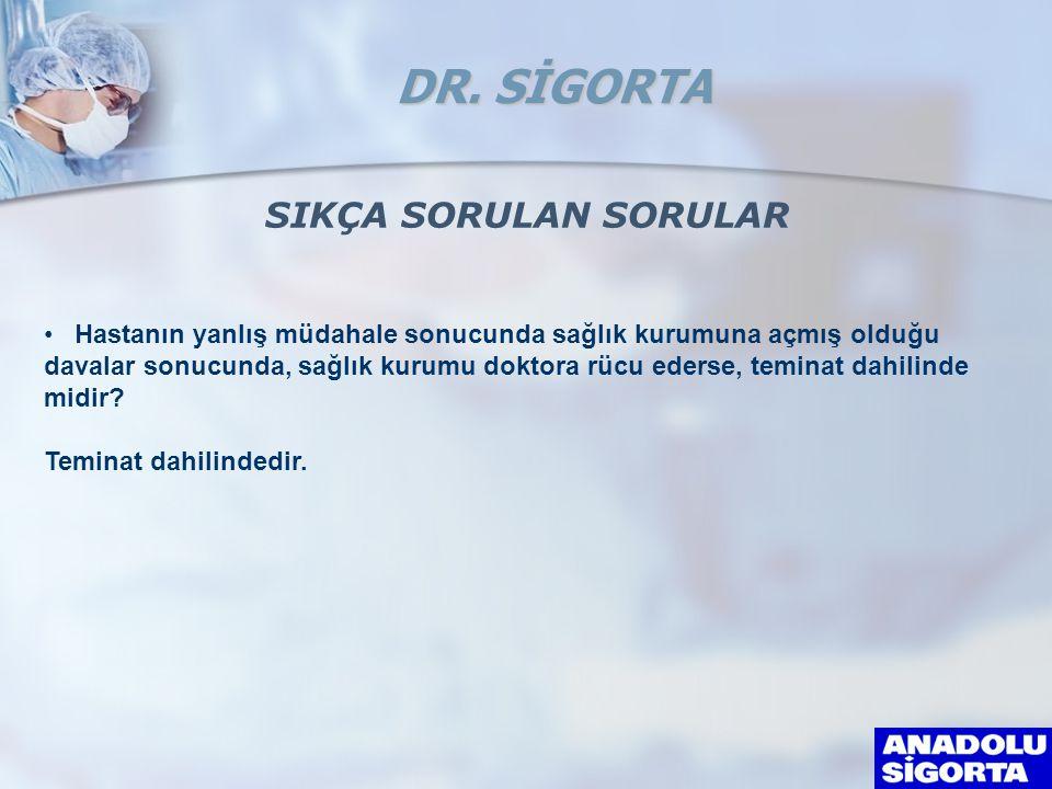 • Hastanın yanlış müdahale sonucunda sağlık kurumuna açmış olduğu davalar sonucunda, sağlık kurumu doktora rücu ederse, teminat dahilinde midir.