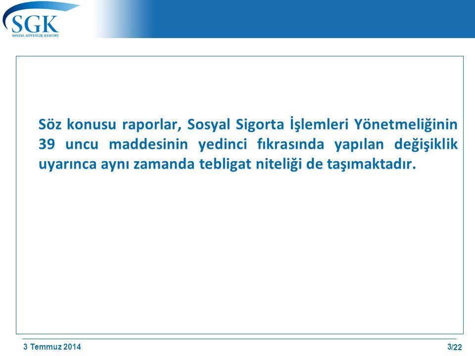 3 Temmuz 2014 /22  Çalışmazlık bildirimin http://uyg.sgk.gov.tr/vizite/welcome.do adresinden yapılması gerekmektedir.