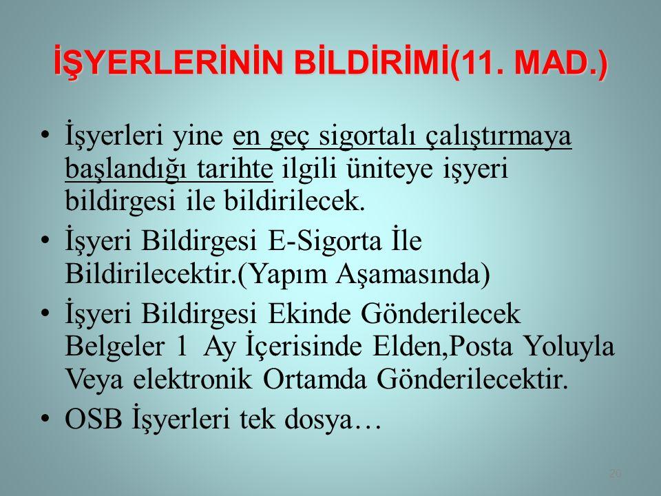 İŞYERLERİNİN BİLDİRİMİ(11.