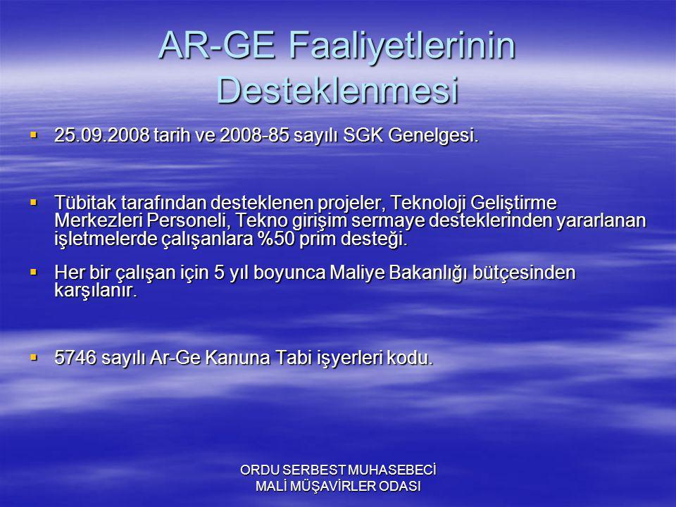 ORDU SERBEST MUHASEBECİ MALİ MÜŞAVİRLER ODASI AR-GE Faaliyetlerinin Desteklenmesi  25.09.2008 tarih ve 2008-85 sayılı SGK Genelgesi.