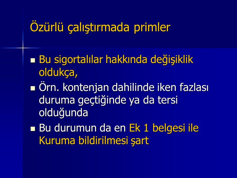 Özürlü çalıştırmada primler  Genelgeye göre, işverenler,  Türkiye İş Kurumu İl/Şube Müdürlüklerinden onaylatacakları ve  Özürlü Statüsünde çalıştır