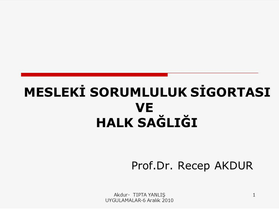 MESLEKİ SORUMLULUK SİGORTASI VE HALK SAĞLIĞI Prof.Dr.