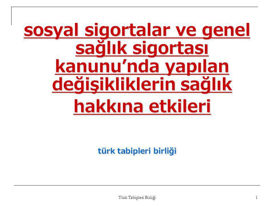 Türk Tabipleri Birliği 12 sağlık için katılım payı  … eklenen (d) bendi ile; yatarak tedavilerde de katılım payı alınması ile sağlık harcamalarının kontrolüne kişilerin de katılması amaçlanmıştır.(madde gerekçeleri)