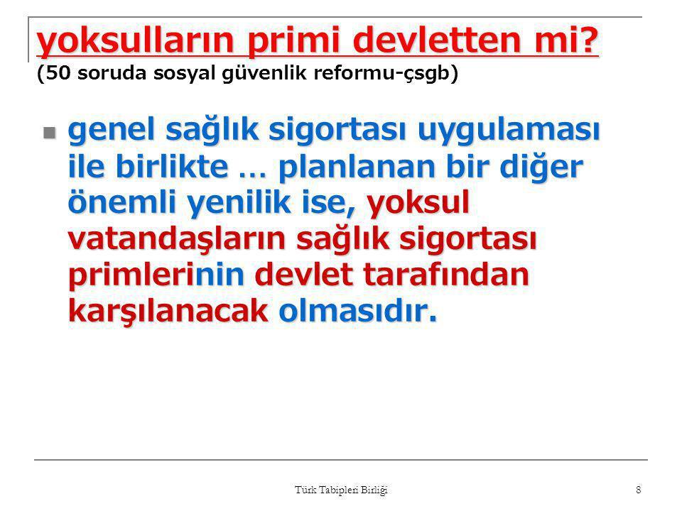 Türk Tabipleri Birliği 39 tespit-6  ssgss henüz yürürlüğe girmeden yapılan değişiklikler, uygulama sonrasında sağlık hakkının daha da kısıtlanacağını, piyasanın vahşi koşullarına terk edilen sağlık hizmetlerinden yararlanabilmek için daha çok katılım payı ve kullanıcı ödentisi gerekeceğini, karşılayamayacak durumda olanların ise hizmetten mahrum kalacağını göstermektedir.