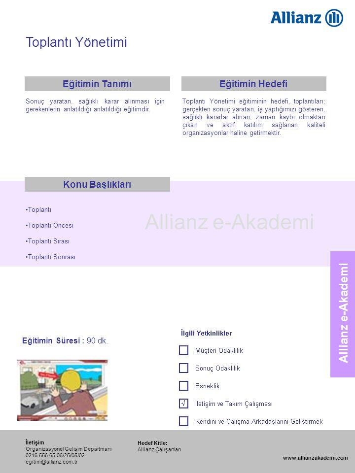 115 Allianz e-Akademi Toplantı Yönetimi Hedef Kitle: Allianz Çalışanları İletişim Organizasyonel Gelişim Departmanı 0216 556 65 06/25/05/02 egitim@all