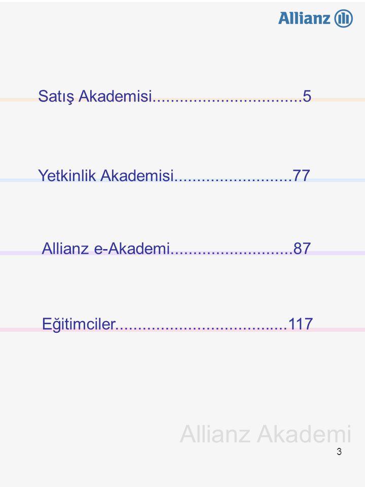 3 Allianz Akademi Satış Akademisi.................................5 Yetkinlik Akademisi..........................77 Allianz e-Akademi.................