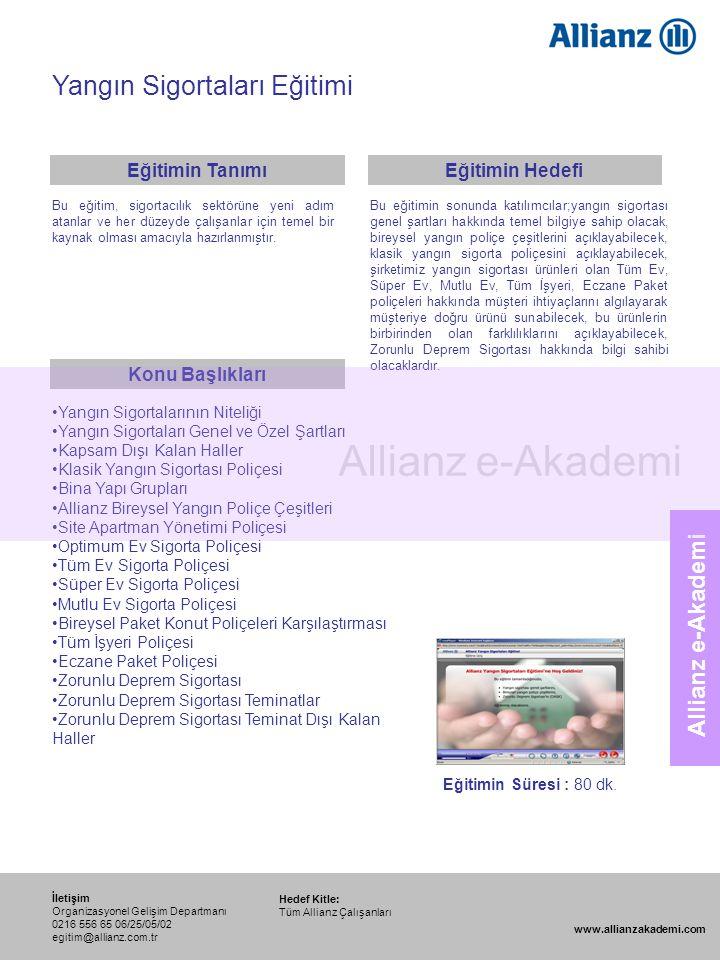 89 Allianz e-Akademi Yangın Sigortaları Eğitimi Hedef Kitle: Tüm Allianz Çalışanları İletişim Organizasyonel Gelişim Departmanı 0216 556 65 06/25/05/0