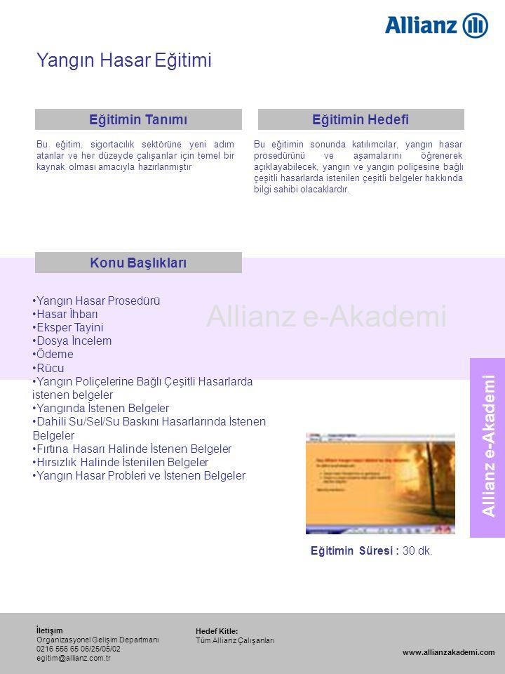 90 Allianz e-Akademi Yangın Hasar Eğitimi Hedef Kitle: Tüm Allianz Çalışanları İletişim Organizasyonel Gelişim Departmanı 0216 556 65 06/25/05/02 egit