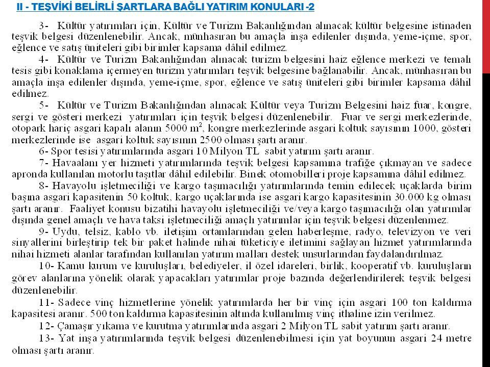 II - TEŞVİKİ BELİRLİ ŞARTLARA BAĞLI YATIRIM KONULARI -2