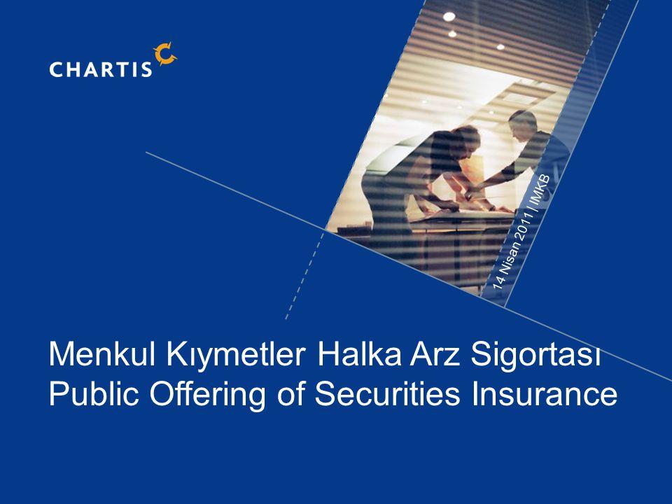 14 Nisan 2011 | IMKB Menkul Kıymetler Halka Arz Sigortası Public Offering of Securities Insurance