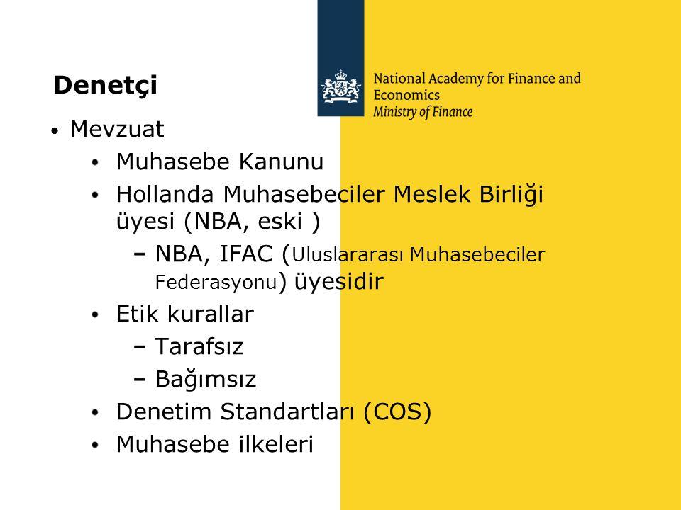 Denetçi • Mevzuat Muhasebe Kanunu Hollanda Muhasebeciler Meslek Birliği üyesi (NBA, eski ) NBA, IFAC ( Uluslararası Muhasebeciler Federasyonu ) üyesid