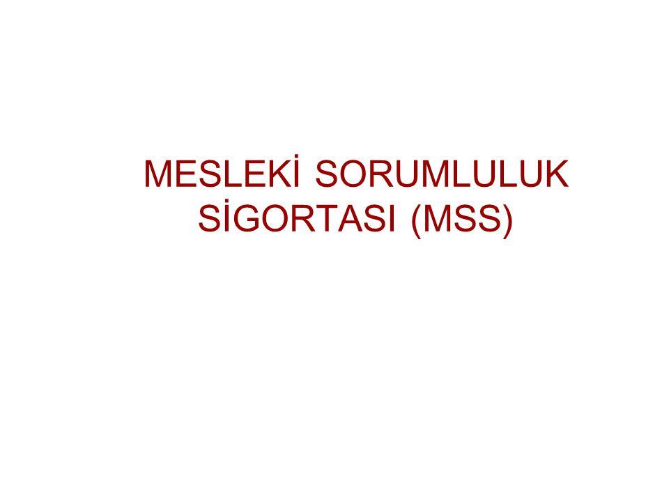 MESLEKİ SORUMLULUK SİGORTASI (MSS)