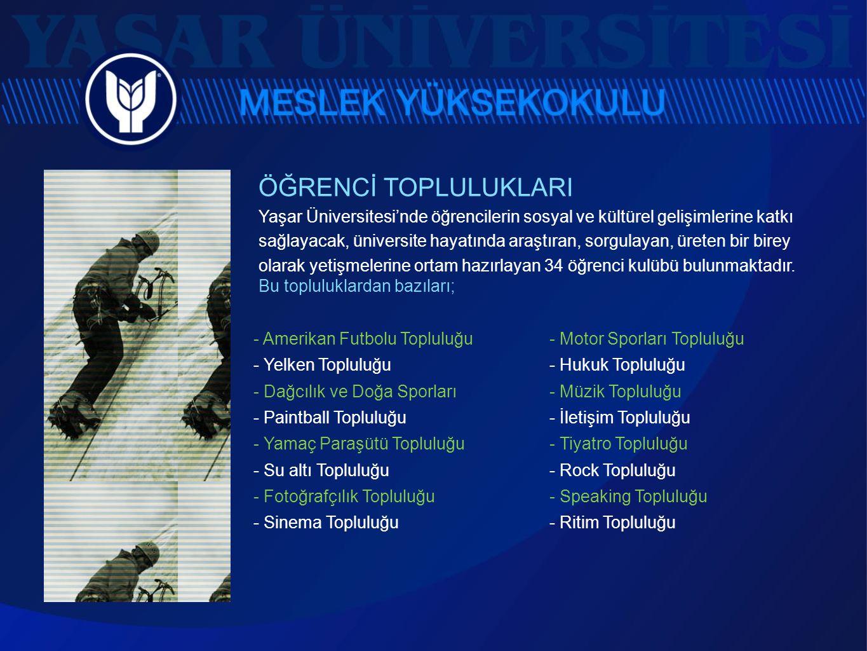 ÖĞRENCİ TOPLULUKLARI Yaşar Üniversitesi'nde öğrencilerin sosyal ve kültürel gelişimlerine katkı sağlayacak, üniversite hayatında araştıran, sorgulayan