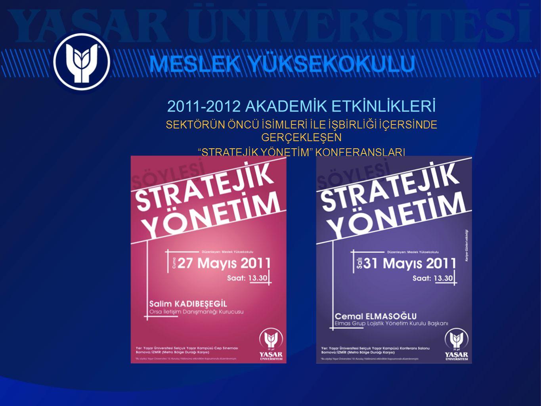 """2011-2012 AKADEMİK ETKİNLİKLERİ SEKTÖRÜN ÖNCÜ İSİMLERİ İLE İŞBİRLİĞİ İÇERSİNDE GERÇEKLEŞEN """"STRATEJİK YÖNETİM"""" KONFERANSLARI"""