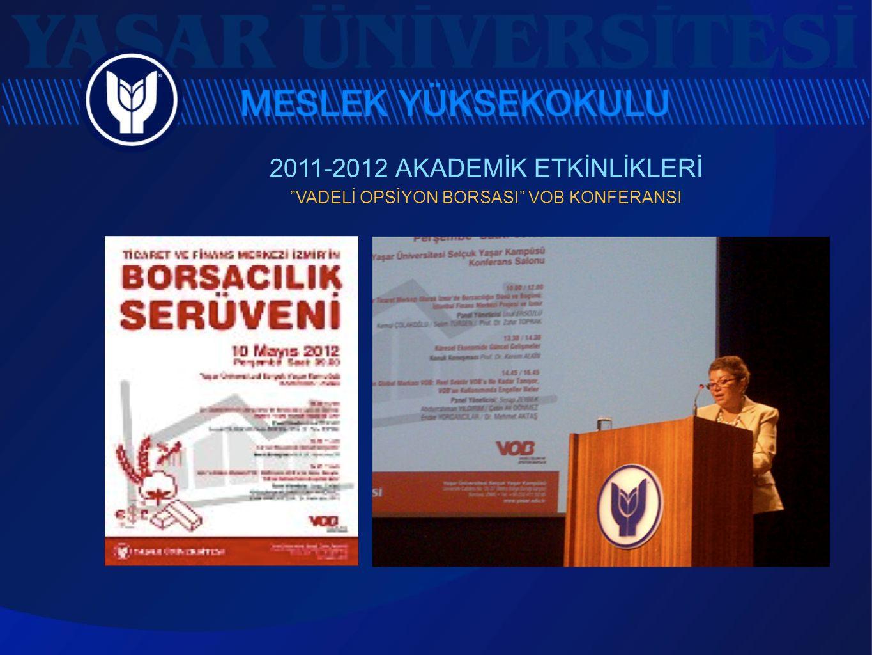 "2011-2012 AKADEMİK ETKİNLİKLERİ ""VADELİ OPSİYON BORSASI"" VOB KONFERANSI"