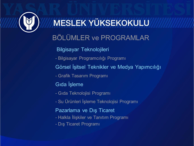 BÖLÜMLER ve PROGRAMLAR Finans, Bankacılık ve Sigortacılık - Bankacılık ve Sigortacılık Programı Yönetim ve Organizasyon - Lojistik Programı Otel, Lokanta ve İkram Hizmetleri - Turizm ve Otel İşletmeciliği Programı Ulaştırma Hizmetleri - Deniz ve Liman İşletmeciliği Programı - Marina İşletme Programı Elektrik ve Enerji - Alternatif Enerji Kaynakları Teknolojisi Programı