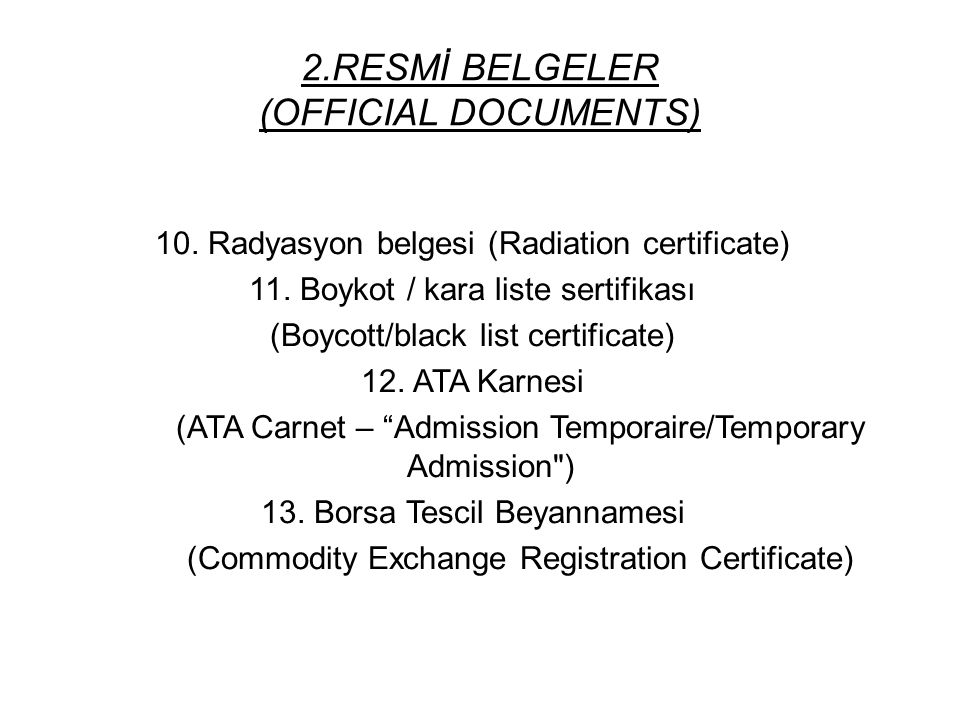 2.RESMİ BELGELER (OFFICIAL DOCUMENTS) 10.Radyasyon belgesi (Radiation certificate) 11.