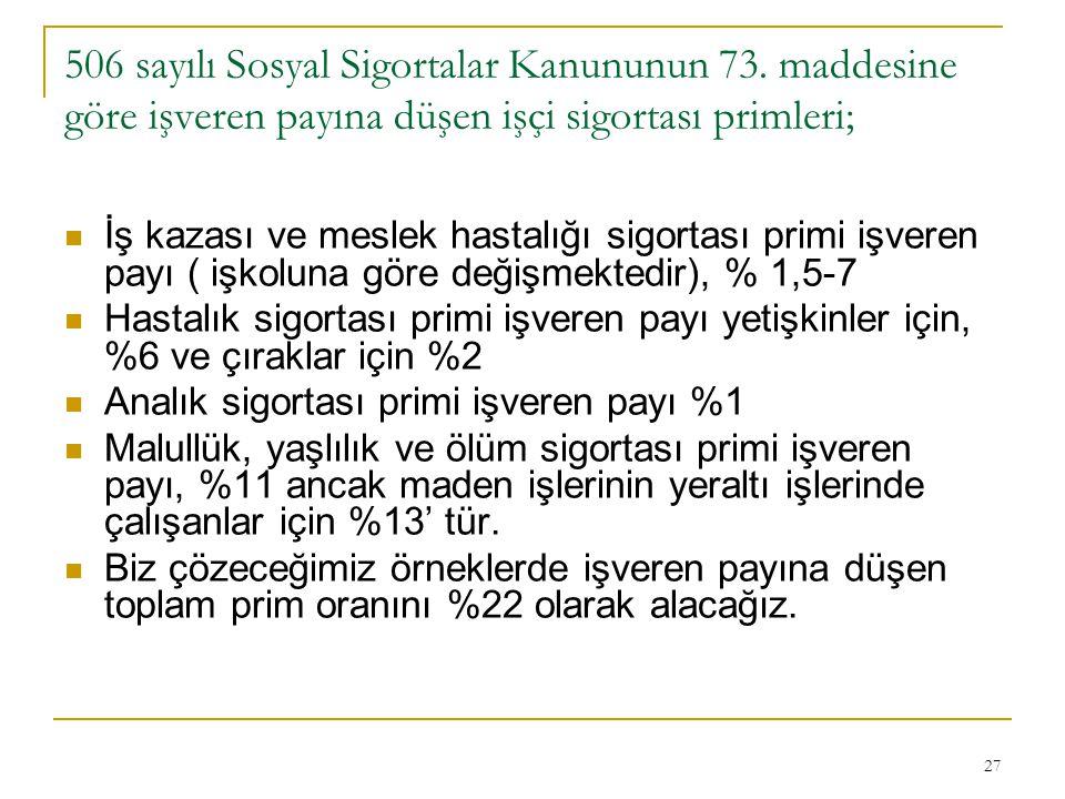 27 506 sayılı Sosyal Sigortalar Kanununun 73.
